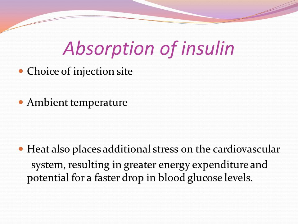 Absorption of insulin Choice of injection site Ambient temperature