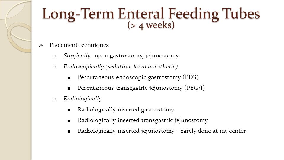 Long-Term Enteral Feeding Tubes (> 4 weeks)