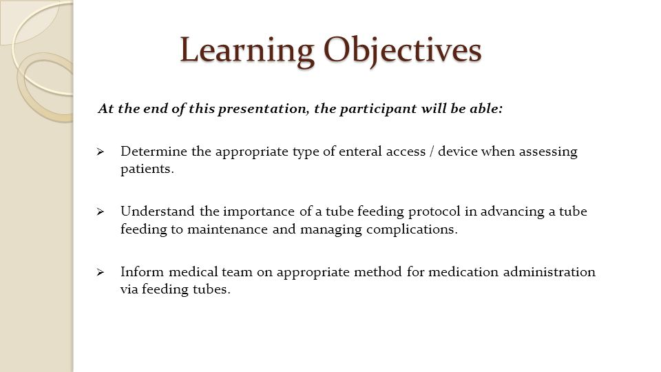Learning Objectives At the end of this presentation, the participant will be able: