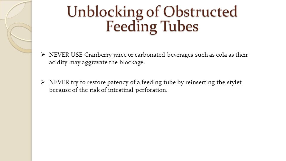 Unblocking of Obstructed Feeding Tubes