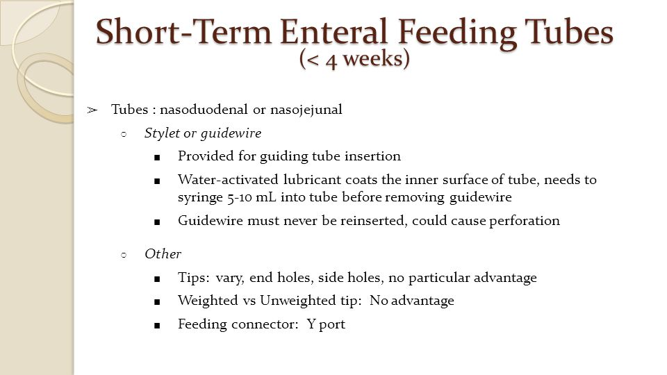 Short-Term Enteral Feeding Tubes (< 4 weeks)