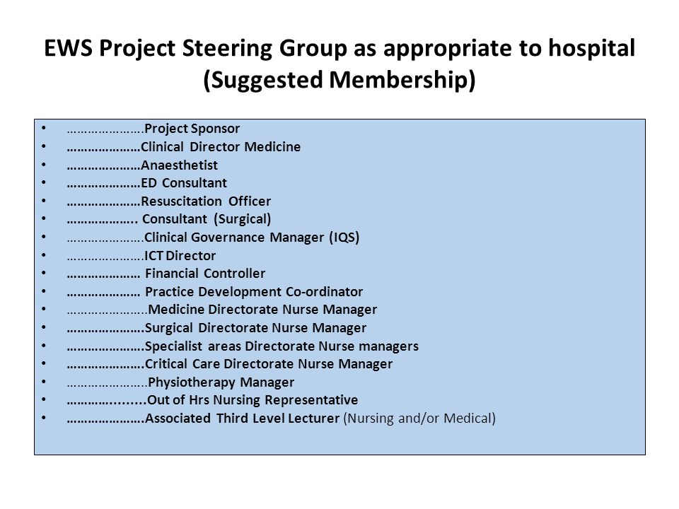 EWS Project Steering Group as appropriate to hospital (Suggested Membership)