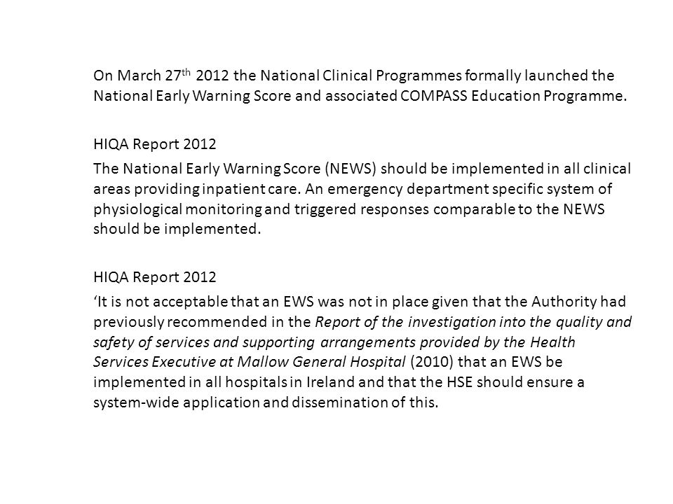 On March 27th 2012 the National Clinical Programmes formally launched the National Early Warning Score and associated COMPASS Education Programme.