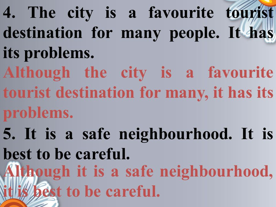 4. The city is a favourite tourist destination for many people