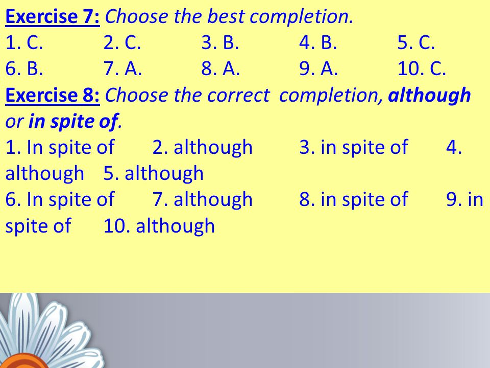 Exercise 7: Choose the best completion.