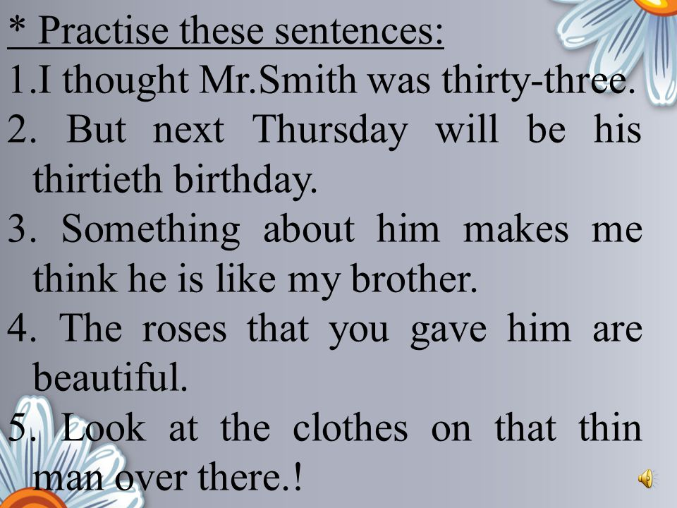 * Practise these sentences: