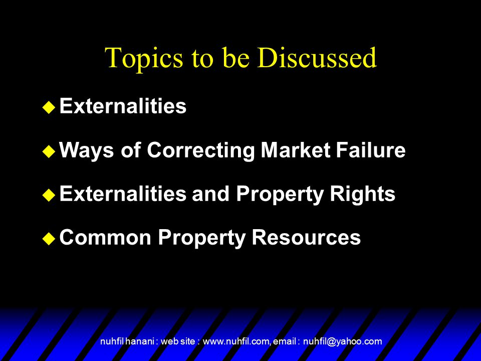 Topics to be Discussed Externalities Ways of Correcting Market Failure