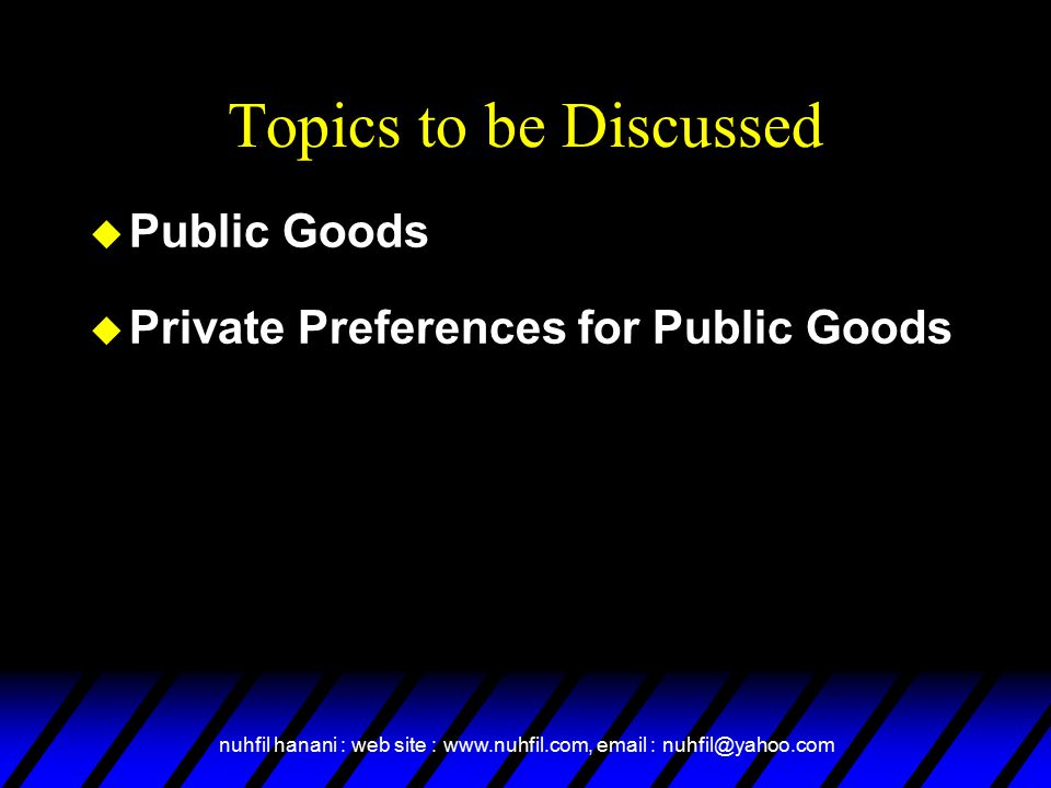 Topics to be Discussed Public Goods