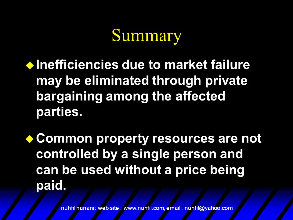 Summary Inefficiencies due to market failure may be eliminated through private bargaining among the affected parties.