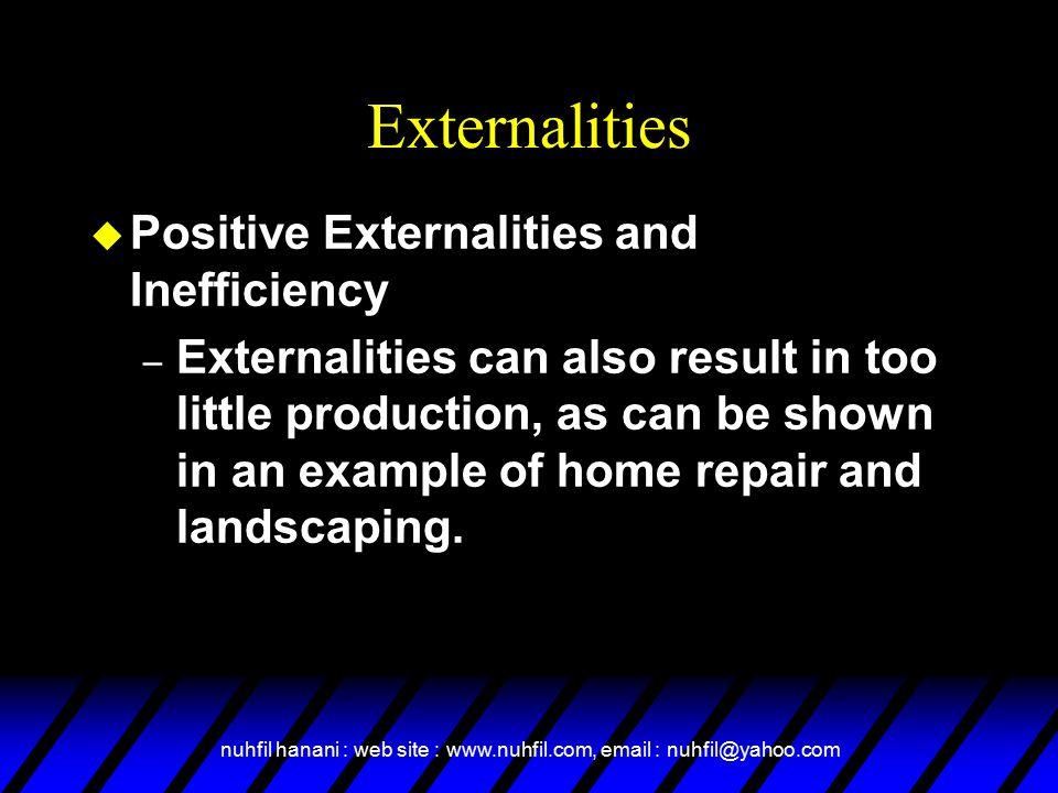 Externalities Positive Externalities and Inefficiency