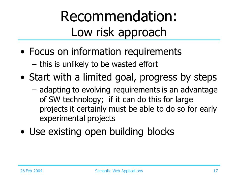 Recommendation: Low risk approach
