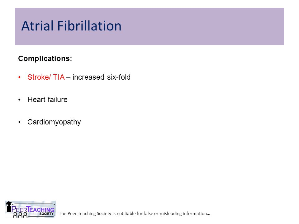 Atrial Fibrillation Complications: Stroke/ TIA – increased six-fold