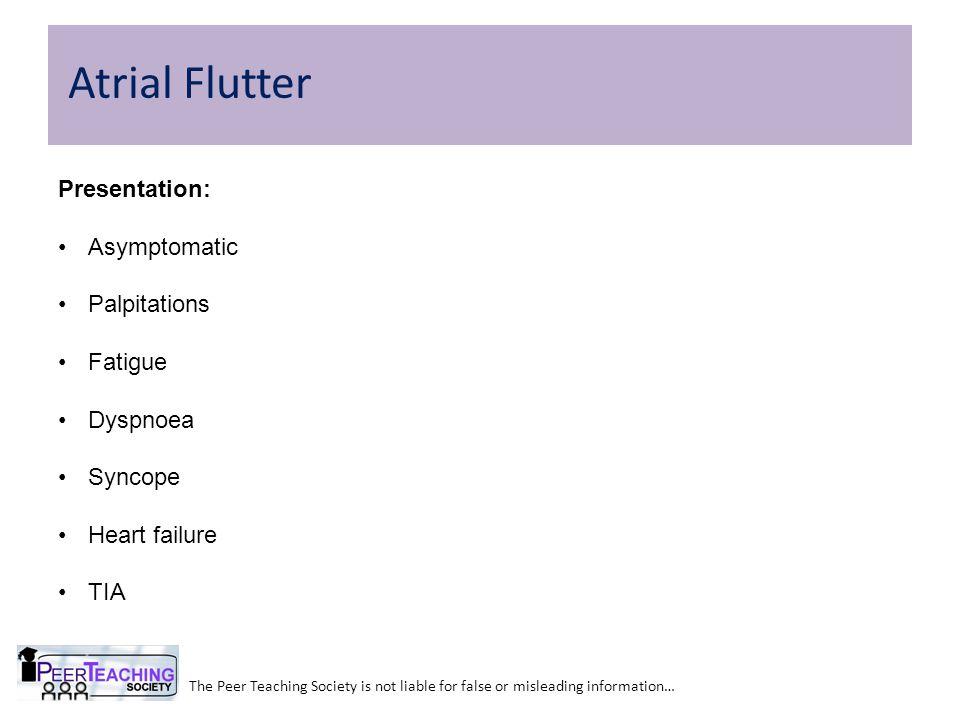 Atrial Flutter Presentation: Asymptomatic Palpitations Fatigue