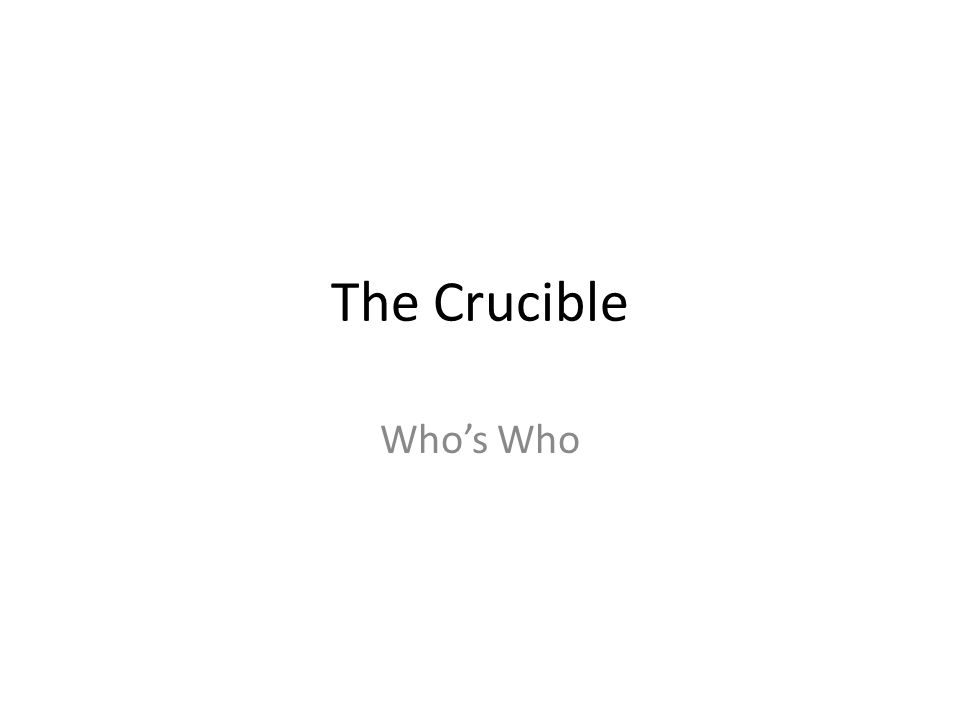 The Crucible Who's Who