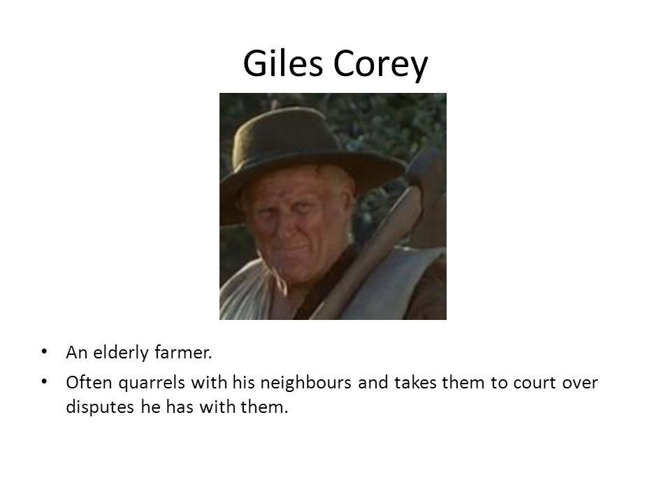 Giles Corey An elderly farmer.