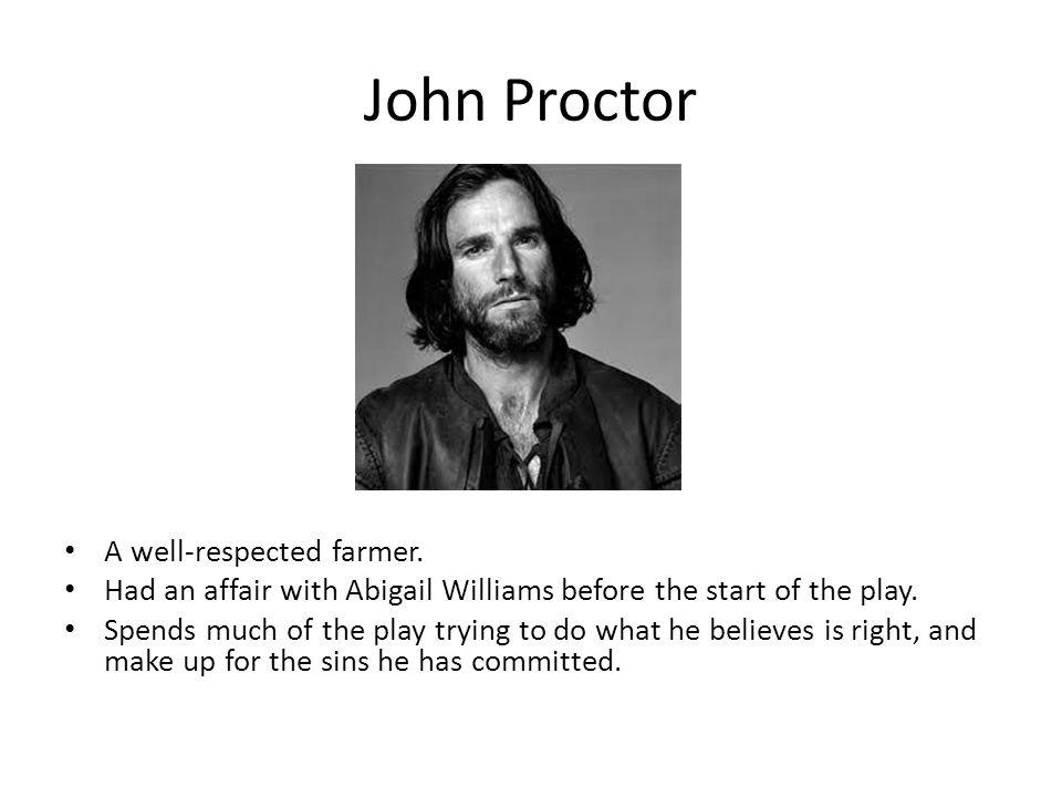 John Proctor A well-respected farmer.