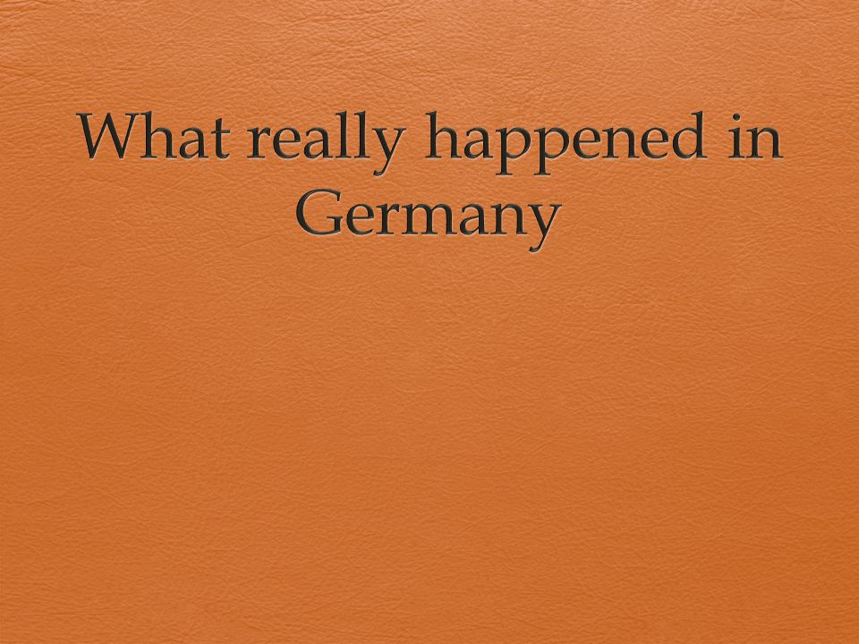 What really happened in Germany