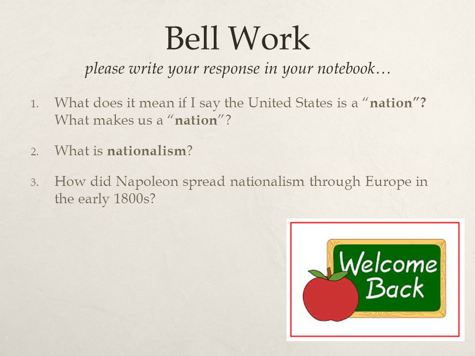 Bell Work please write your response in your notebook…