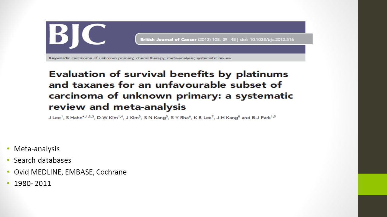 Meta-analysis Search databases Ovid MEDLINE, EMBASE, Cochrane 1980- 2011