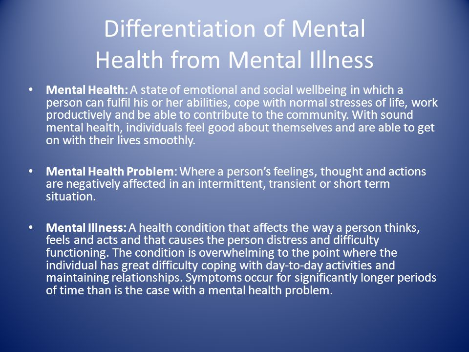 Differentiation of Mental Health from Mental Illness