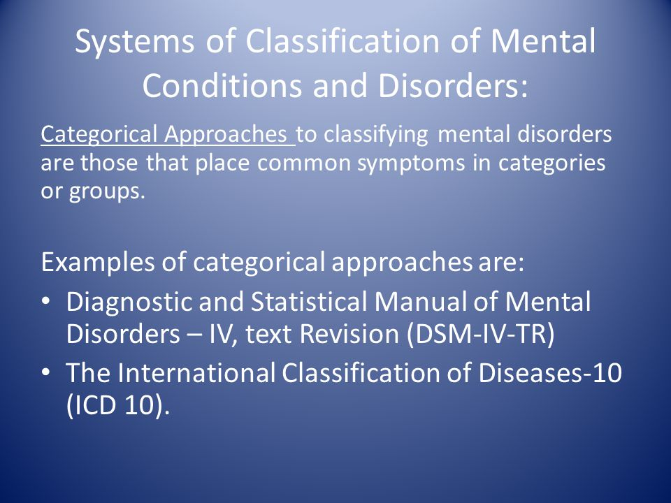 Systems of Classification of Mental Conditions and Disorders: