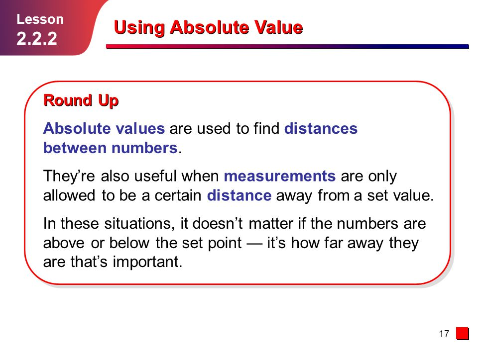 Using Absolute Value 2.2.2 Round Up