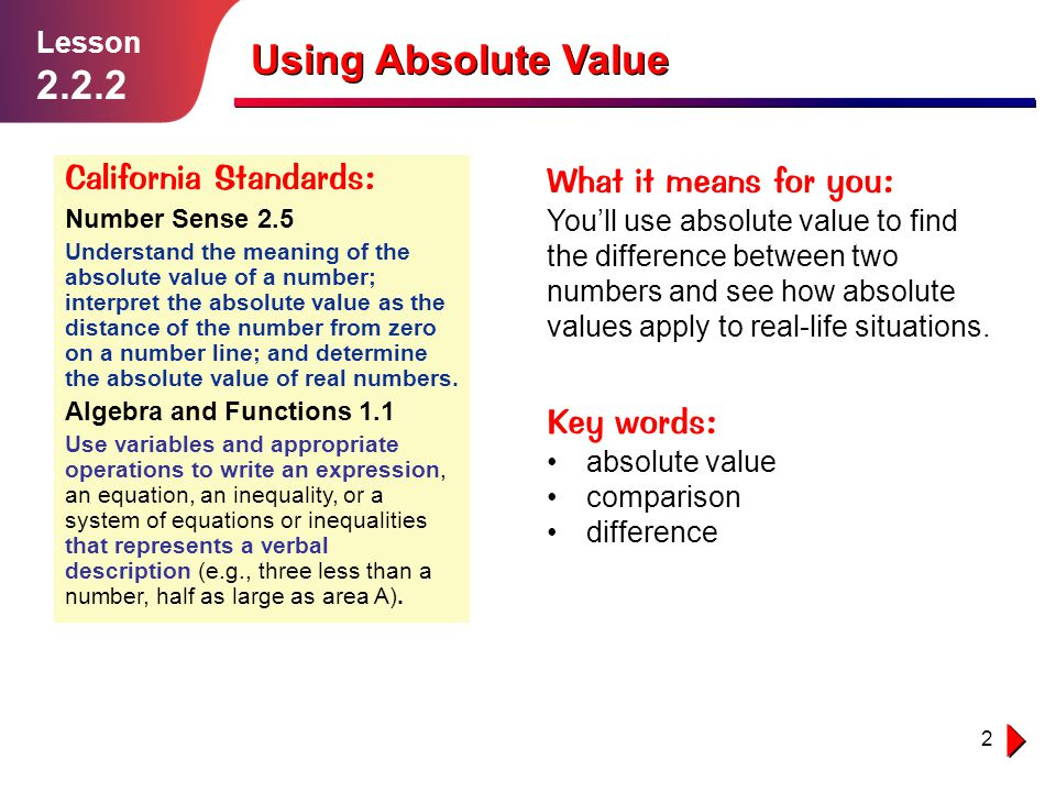 Using Absolute Value 2.2.2 California Standards: