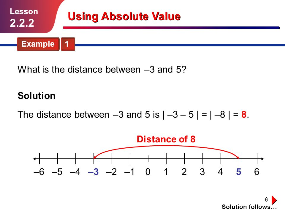 Using Absolute Value 2.2.2 What is the distance between –3 and 5