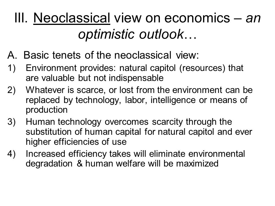 III. Neoclassical view on economics – an optimistic outlook…
