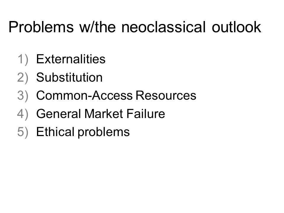 Problems w/the neoclassical outlook