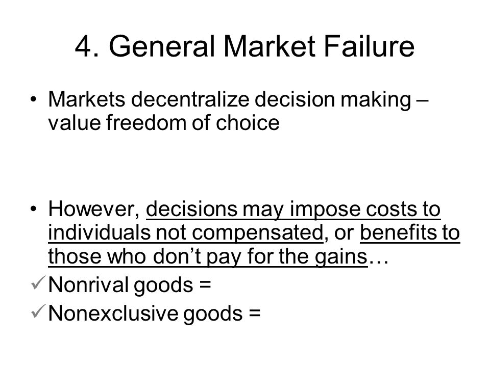 4. General Market Failure