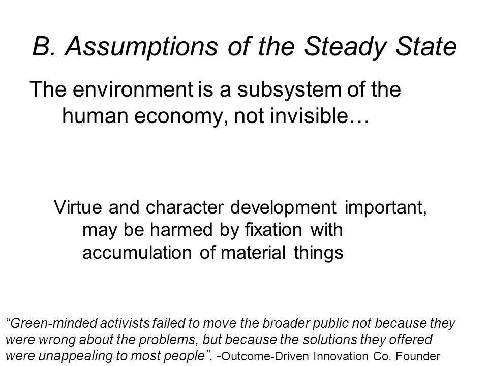 B. Assumptions of the Steady State