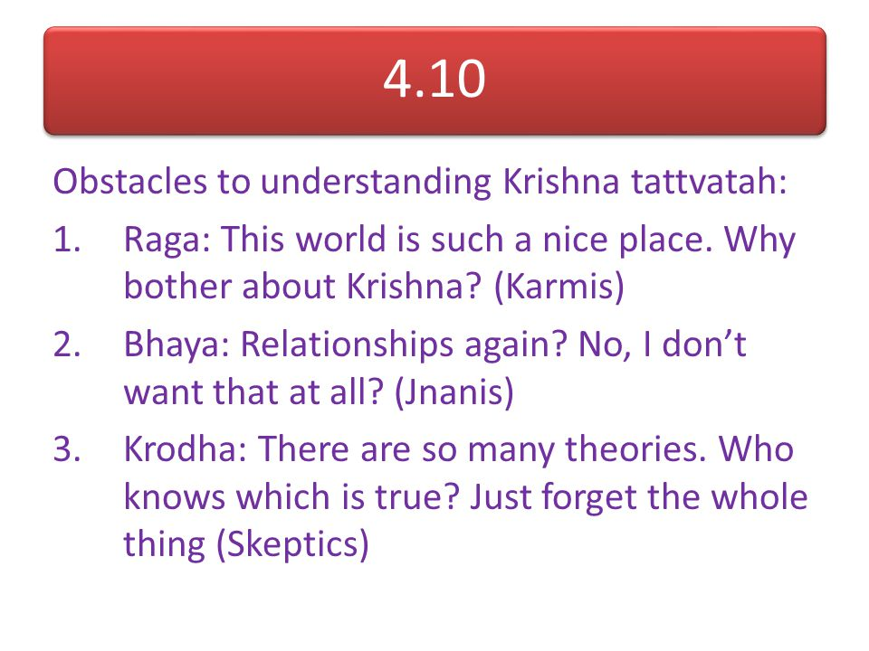 4.10 Obstacles to understanding Krishna tattvatah: