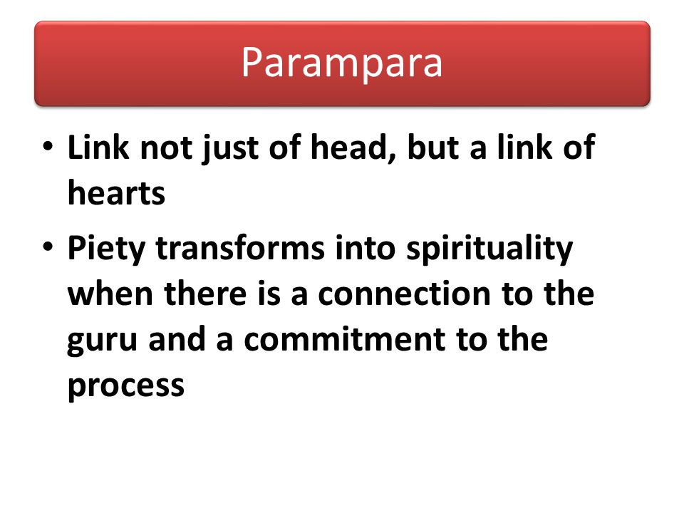 Parampara Link not just of head, but a link of hearts