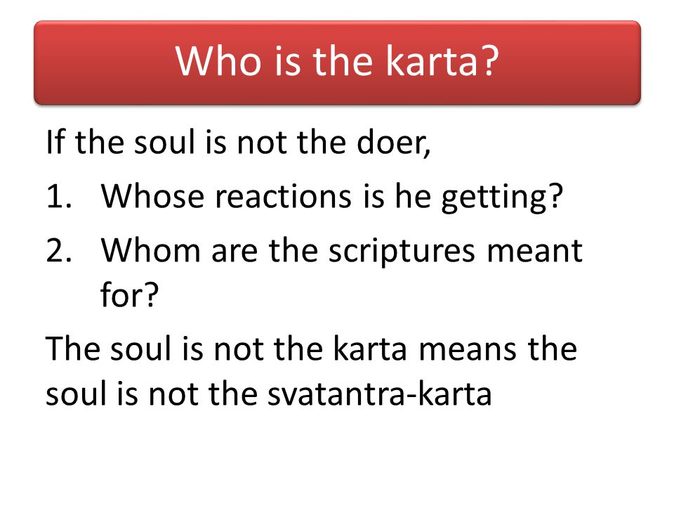 Who is the karta If the soul is not the doer,