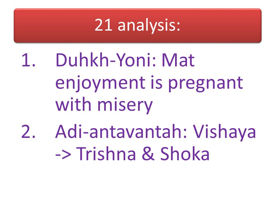 Duhkh-Yoni: Mat enjoyment is pregnant with misery