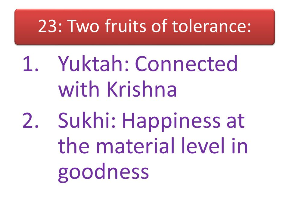 23: Two fruits of tolerance: