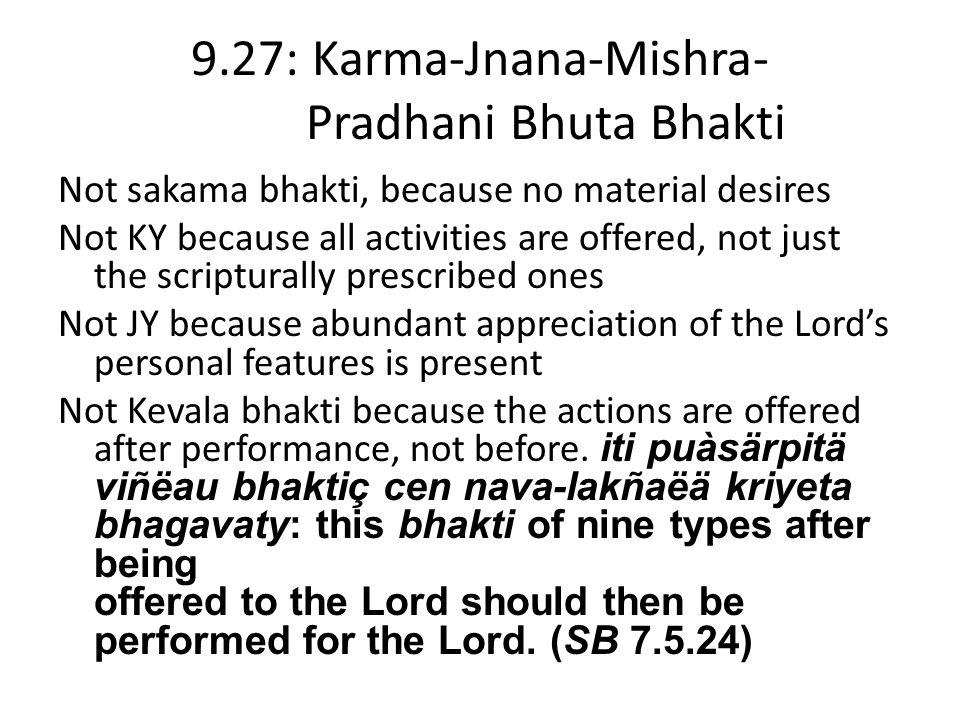 9.27: Karma-Jnana-Mishra- Pradhani Bhuta Bhakti