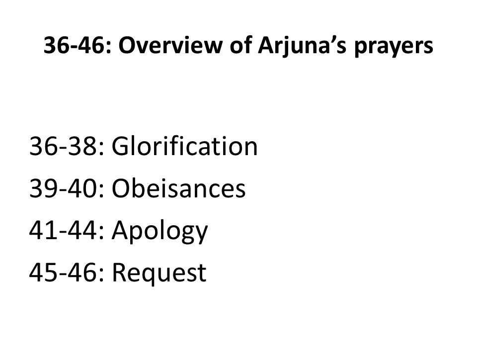 36-46: Overview of Arjuna's prayers