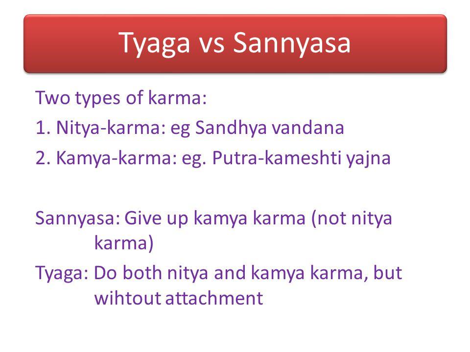 Tyaga vs Sannyasa