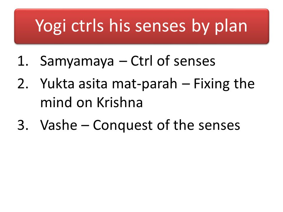 Yogi ctrls his senses by plan