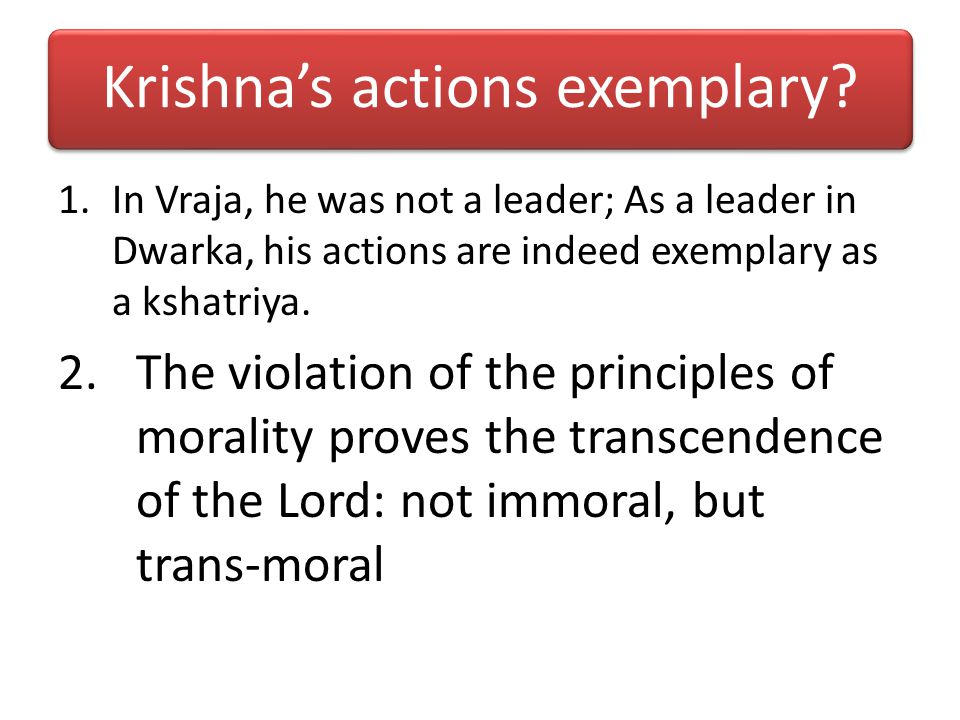 Krishna's actions exemplary