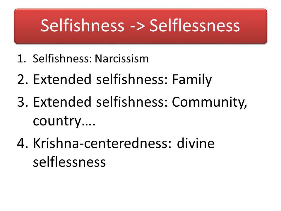 Selfishness -> Selflessness