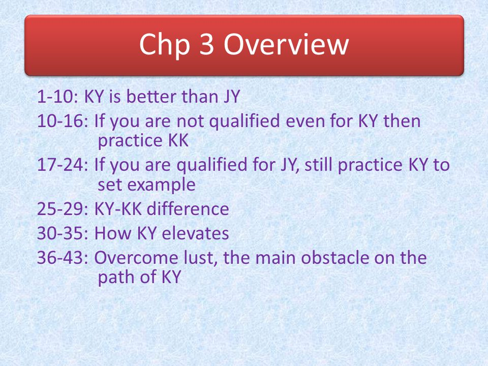 Chp 3 Overview 1-10: KY is better than JY
