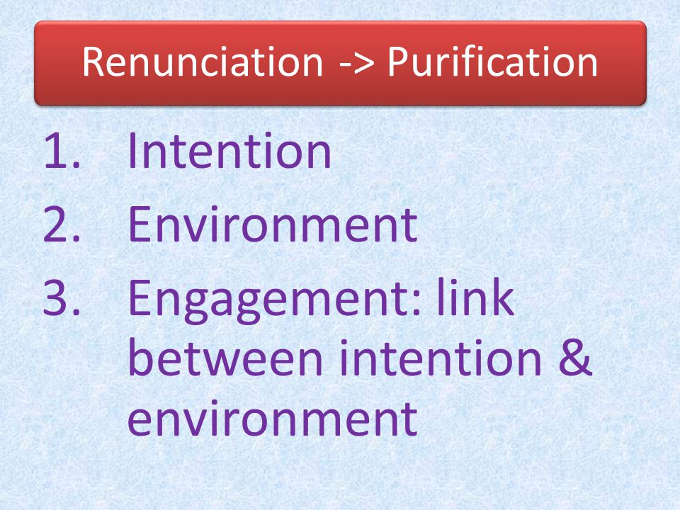 Renunciation -> Purification