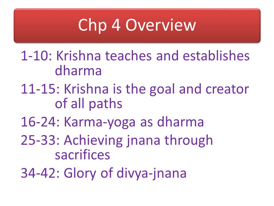 Chp 4 Overview 1-10: Krishna teaches and establishes dharma