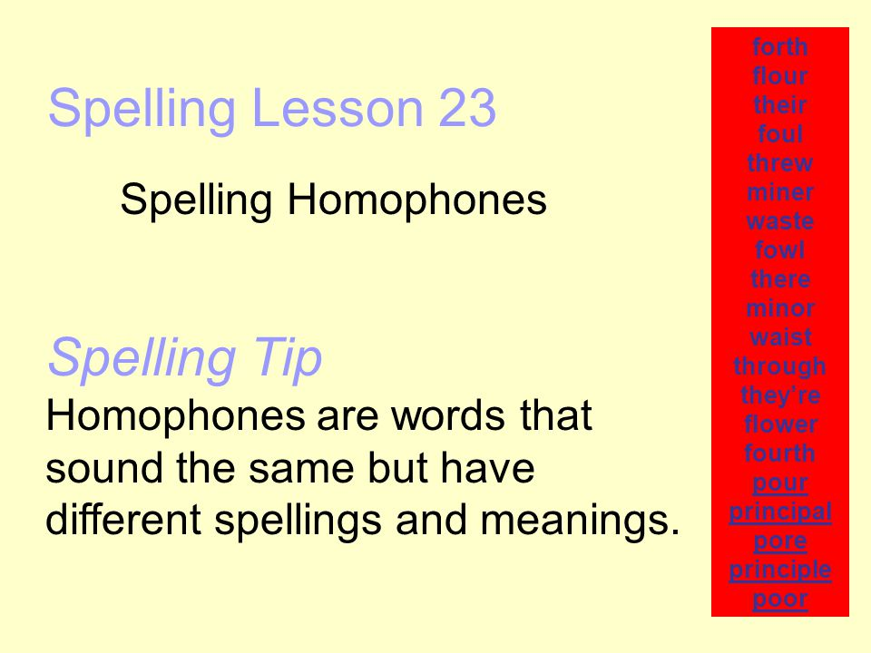 Spelling Lesson 23 Spelling Tip Spelling Homophones