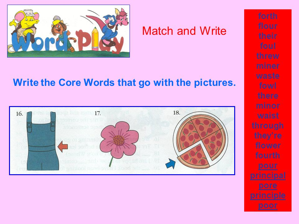 Match and Write Write the Core Words that go with the pictures. forth