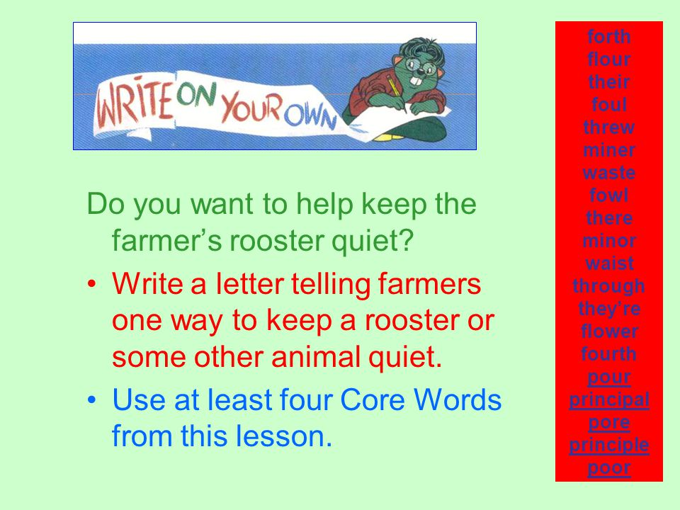 Do you want to help keep the farmer's rooster quiet