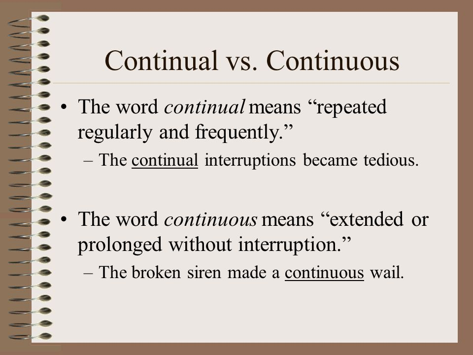 Continual vs. Continuous
